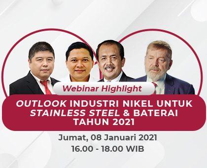 OUTLOOK INDUSTRI NIKEL UNTUK STAINLESS STEEL & BATERAI TAHUN 2021