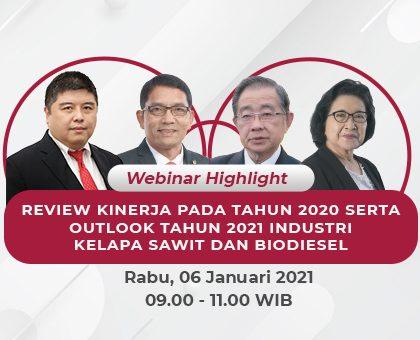 REVIEW KINERJA TAHUN 2020 SERTA OUTLOOK 2021 INDUSTRI KELAPA SAWIT & BIODIESEL